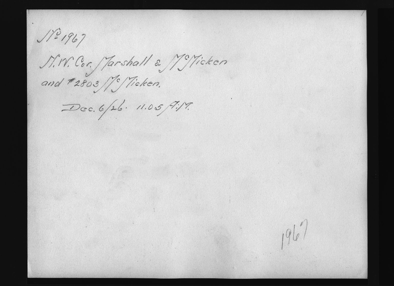 Rapid Transit Photographs -- Box 12, Folder 30 (December 6, 1926) -- print, 1926-12-06, 11:05 A.M. (back of photograph)